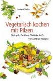 Vegetarisch kochen mit Pilzen (eBook, PDF)