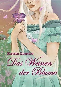 Das Weinen der Blume (eBook, ePUB)