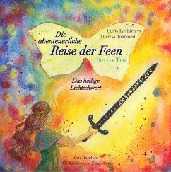 Die abenteuerliche Reise der Feen - Das heilige Lichtschwert (eBook, ePUB)