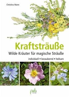 Kraftsträuße (eBook, PDF) - Mann, Christina