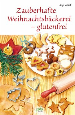 Zauberhafte Weihnachtsbäckerei - glutenfrei (eB...