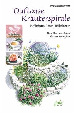 Duftoase Kräuterspirale (eBook, PDF) - Erckenbrecht, Irmela