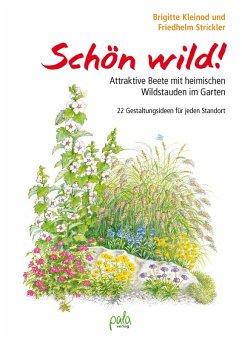 Schön wild! (eBook, PDF) - Kleinod, Brigitte; Strickler, Friedhelm