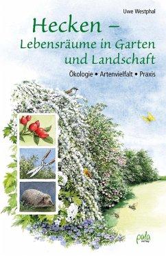 Hecken - Lebensräume in Garten und Landschaft (eBook, PDF) - Westphal, Uwe