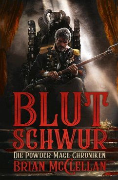 Blutschwur / Powder-Mage-Chroniken Bd.1 (eBook, ePUB) - McClellan, Brian
