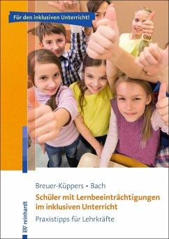 Schüler mit Lernbeeinträchtigungen im inklusiven Unterricht (eBook, PDF) - Breuer-Küppers, Petra; Bach, Rüdiger