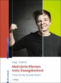 Motivierte Klienten trotz Zwangskontext (eBook, PDF)