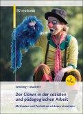 Der Clown in der sozialen und pädagogischen Arbeit (eBook, PDF)