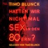 Hatten wir nicht mal Sex in den 80ern (ungekürzte Lesung) (MP3-Download)
