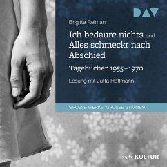 Ich bedaure nichts / Alles schmeckt nach Abschied. Tagebücher 1955-1970 (MP3-Download) - Reimann, Brigitte