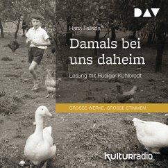 Damals bei uns daheim (MP3-Download) - Fallada, Hans