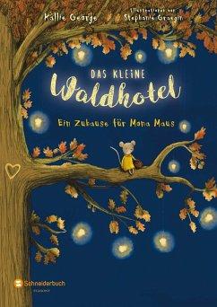 Ein Zuhause für Mona Maus / Das kleine Waldhotel Bd.1 (eBook, ePUB) - George, Kallie