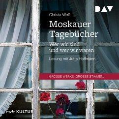 Moskauer Tagebücher. Wer wir sind und wer wir waren (MP3-Download) - Wolf, Christa