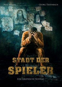 Stadt der Spieler (eBook, ePUB) - Miller, Neil; Tiefenbach, Georg