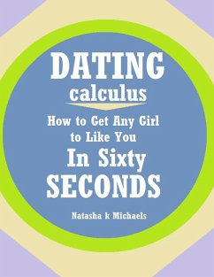 Dating Calculus: How to Get Any Girl to Like Yo...