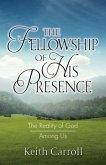 The Fellowship of His Presence (eBook, ePUB)