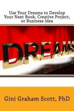 Use Your Dreams to Develop Your Next Book, Crea...