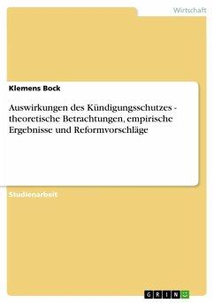 Auswirkungen des Kündigungsschutzes - theoretische Betrachtungen, empirische Ergebnisse und Reformvorschläge (eBook, ePUB)