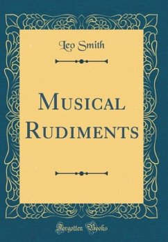 Musical Rudiments (Classic Reprint)