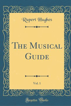 The Musical Guide, Vol. 1 (Classic Reprint)