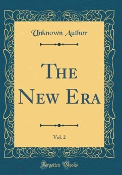 The New Era, Vol. 2 (Classic Reprint)