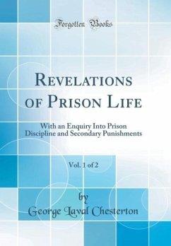 Revelations of Prison Life, Vol. 1 of 2