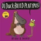 Oi Duck-Billed Platypus