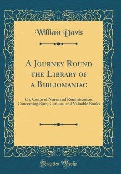 A Journey Round the Library of a Bibliomaniac