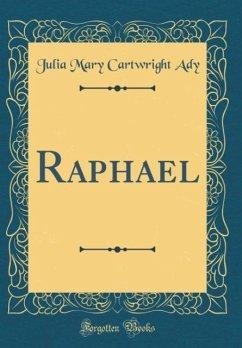 Raphael (Classic Reprint)