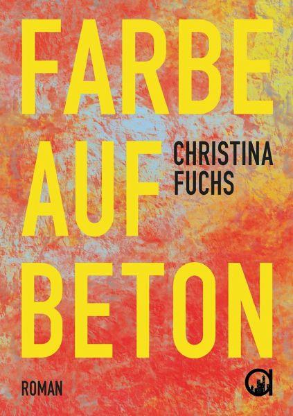 Farbe auf Beton - Christina Fuchs