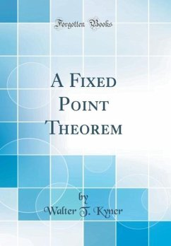 A Fixed Point Theorem (Classic Reprint)