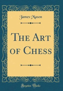 The Art of Chess (Classic Reprint)