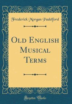 Old English Musical Terms (Classic Reprint)