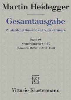Anmerkungen VI-IX / Gesamtausgabe 4. Abteilung: Hinweise und Aufzei, .98 - Heidegger, Martin