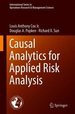 Causal Analytics for Applied Risk Analysis - Cox, Louis A.; Popken, Douglas A.; Sun, Richard X.