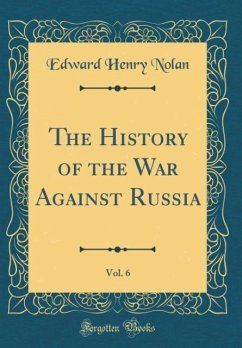 The History of the War Against Russia, Vol. 6 (...