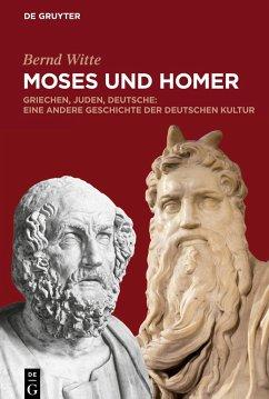 Moses und Homer - Witte, Bernd