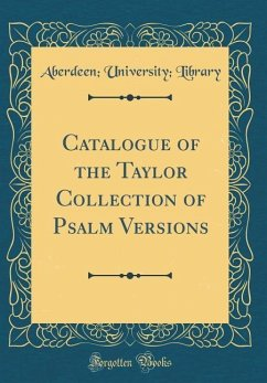 Catalogue of the Taylor Collection of Psalm Versions (Classic Reprint)