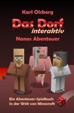 Das Dorf interaktiv: Nanos Abenteuer - Olsberg, Karl