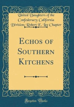 Echos of Southern Kitchens (Classic Reprint)