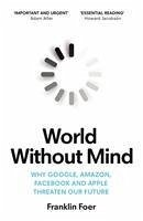 World Without Mind - Foer, Franklin