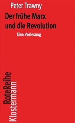 Der frühe Marx und die Revolution - Trawny, Peter