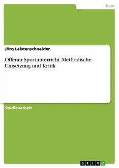Offener Sportunterricht - Methodische Umsetzung und Kritik (eBook, ePUB)
