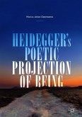 Heideggers Poetic Projection of Being