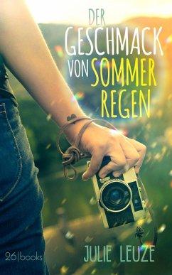 Der Geschmack von Sommerregen (eBook, ePUB) - Leuze, Julie
