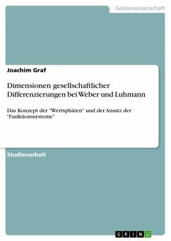 Dimensionen gesellschaftlicher Differenzierungen bei Weber und Luhmann (eBook, ePUB)