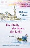 Die Stadt, das Meer, die Liebe (eBook, ePUB)