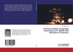 Communicative Language Teaching (CLT): Belief and Attitude of Teachers