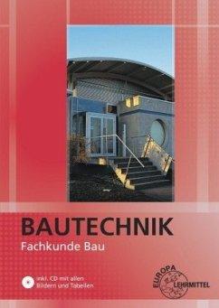 Bautechnik Fachkunde - Ballay, Falk; Uhr, Ulrich; Waibel, Helmuth; Werner, Horst; Frey, Hansjörg; Hein, Stefan; Herrmann, August; Kuhn, Volker; Lindau, Doreen; Nutsch, Wolfgang; Stemmler, Christian; Traub, Martin