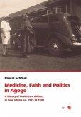 Medicine, Faith and Politics in Agogo